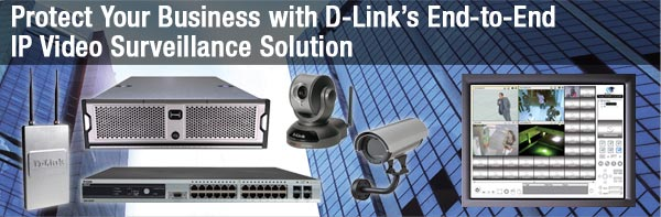 Protect Your Business with D-Link's End-to-End IP Video Surveillance Solution